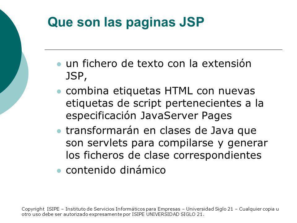 La acción diferencia con la directiva include Cuando se realiza una modificación en los recursos que se incluyen mediante la acción, esta modificación se refleja de forma automática en el resultado de la ejecución de la página JSP que utiliza la acción.