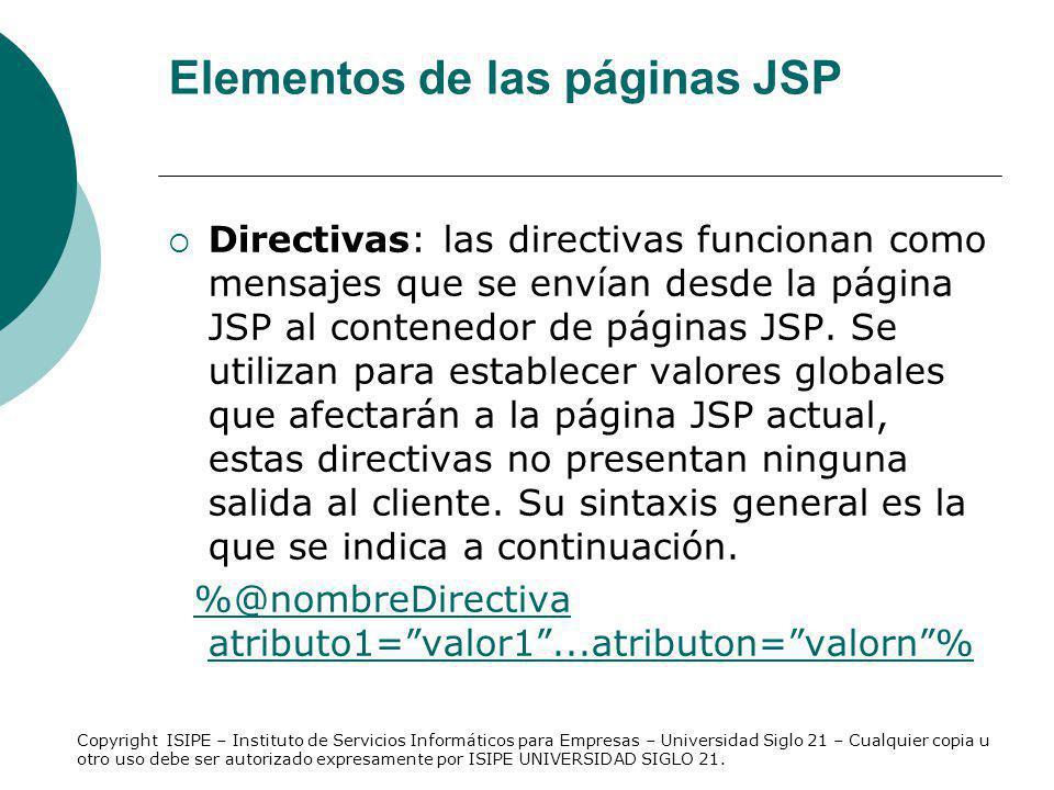La acción Esta acción se utiliza para poder utilizar dentro de una página JSP un componente JavaBean en un ámbito determinado.