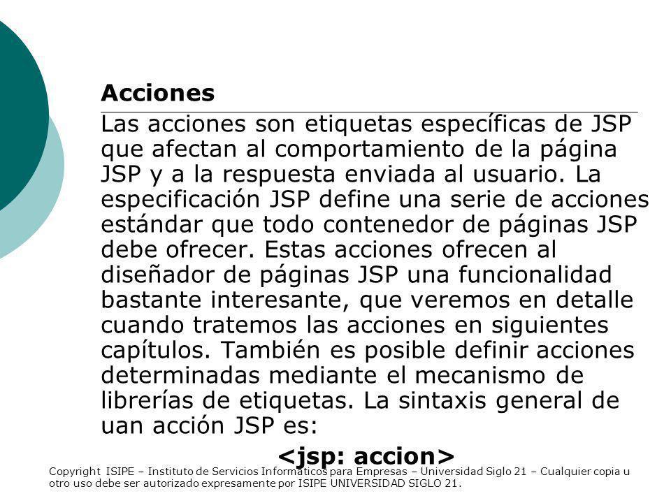 Objetos implícitos o integrados: Estos objetos se suelen utilizar dentro de expresiones o scriptlets, y no necesitan ser declarados ni instanciados, se encuentran disponibles dentro de cada página JSP.