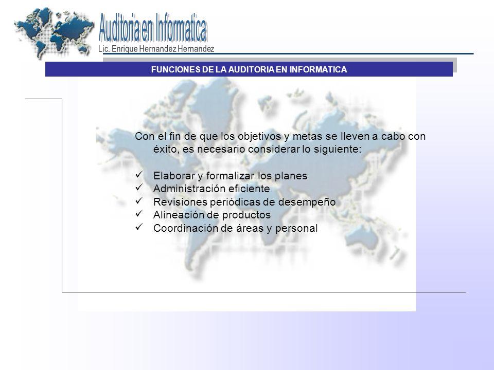 PLANEACION: La administración de la función debe desarrollar una matriz de la plane3acion de auditoria en informática para determinar las áreas que serán evaluadas durante cierto periodo.