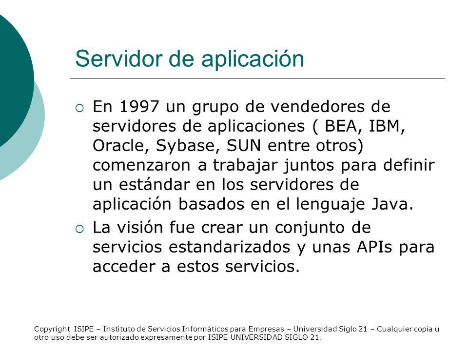 Servidor de aplicación En 1997 un grupo de vendedores de servidores de aplicaciones ( BEA, IBM, Oracle, Sybase, SUN entre otros) comenzaron a trabajar