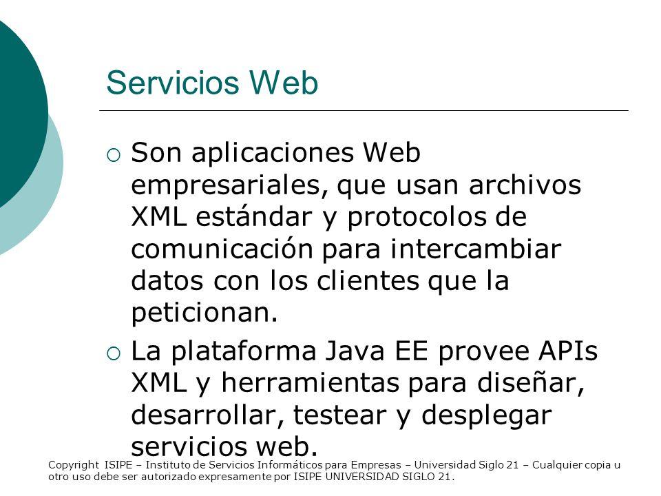 Servicios Web Son aplicaciones Web empresariales, que usan archivos XML estándar y protocolos de comunicación para intercambiar datos con los clientes