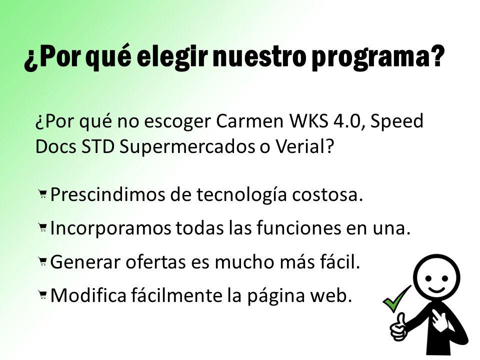 ¿Por qué elegir nuestro programa? ¿Por qué no escoger Carmen WKS 4.0, Speed Docs STD Supermercados o Verial? Prescindimos de tecnología costosa. Incor