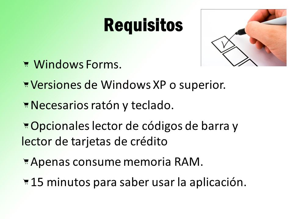 Requisitos Windows Forms.Versiones de Windows XP o superior.