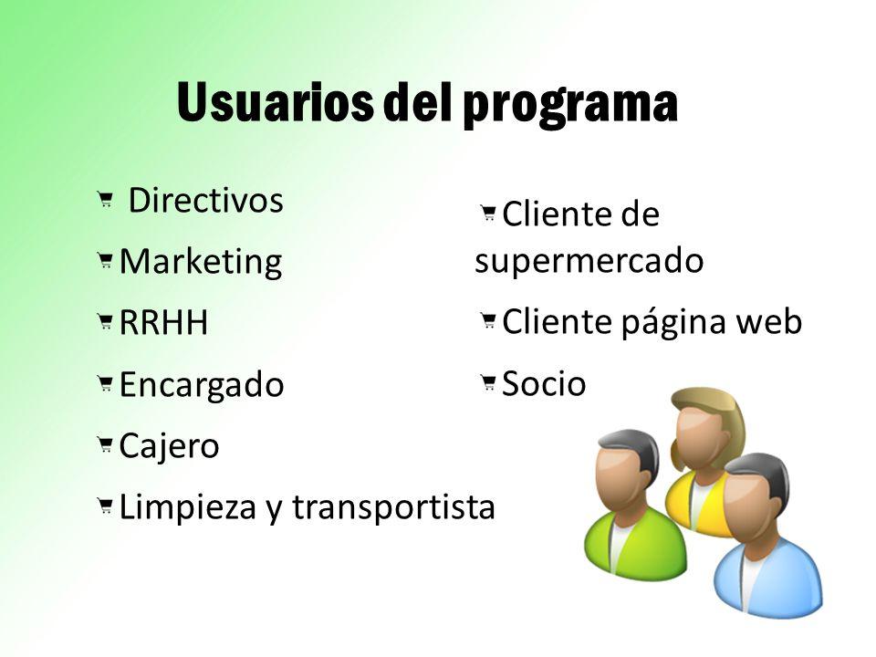 Usuarios del programa Directivos Marketing RRHH Encargado Cajero Limpieza y transportista Cliente de supermercado Cliente página web Socio