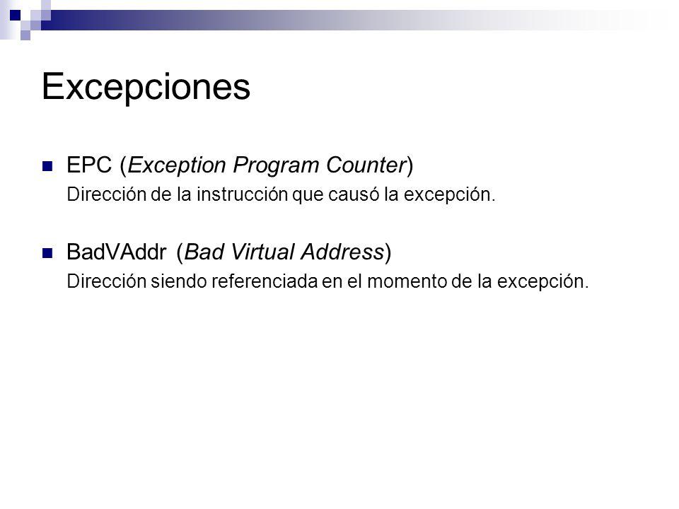 Excepciones EPC (Exception Program Counter) Dirección de la instrucción que causó la excepción.