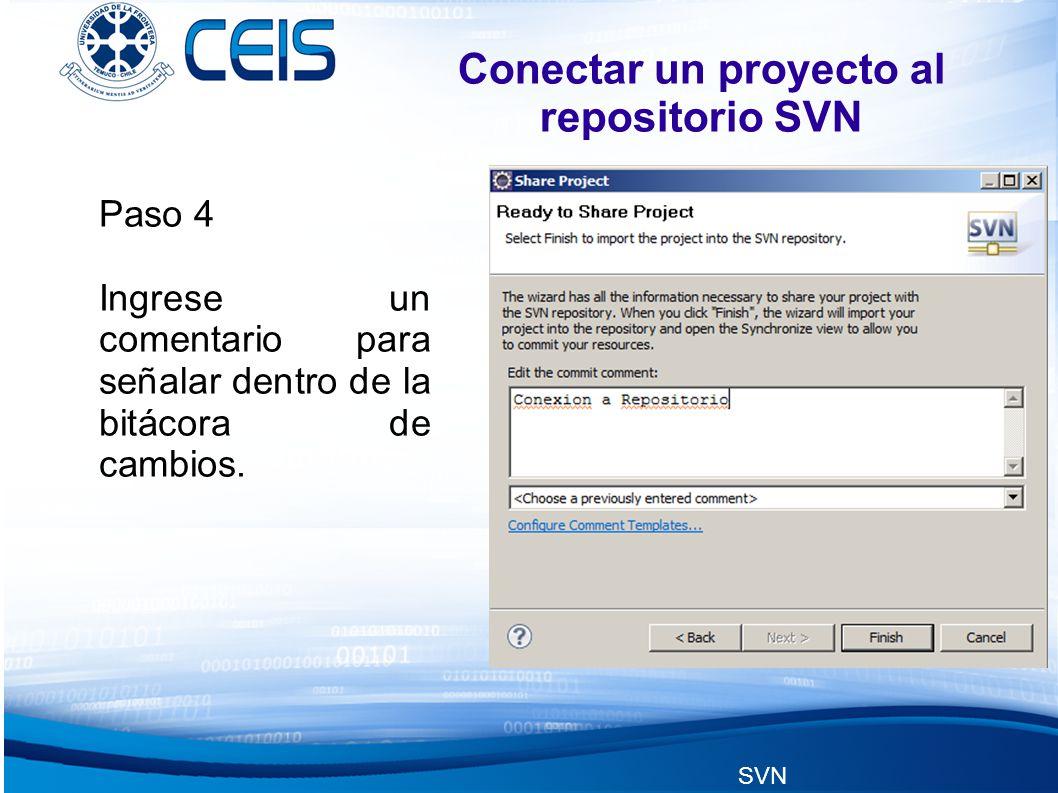 SVN Conectar un proyecto al repositorio SVN Paso 4 Ingrese un comentario para señalar dentro de la bitácora de cambios.