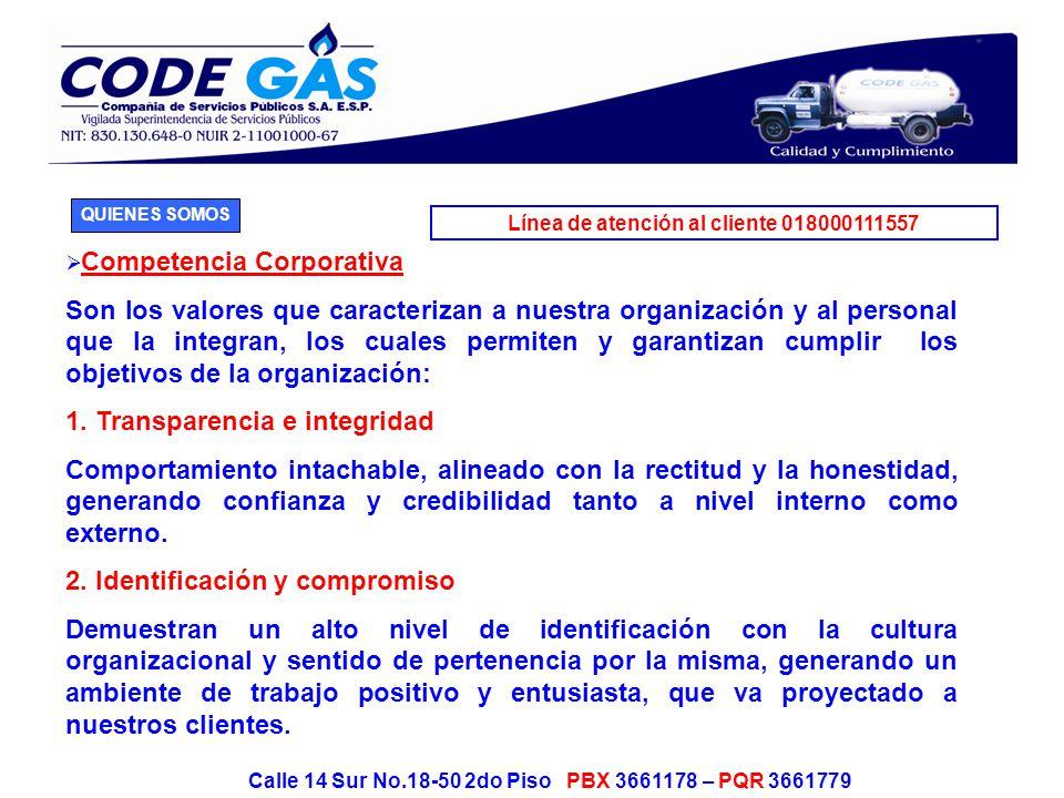 Línea de atención al cliente 018000111557 Calle 14 Sur No.18-50 2do Piso PBX 3661178 – PQR 3661779 3.