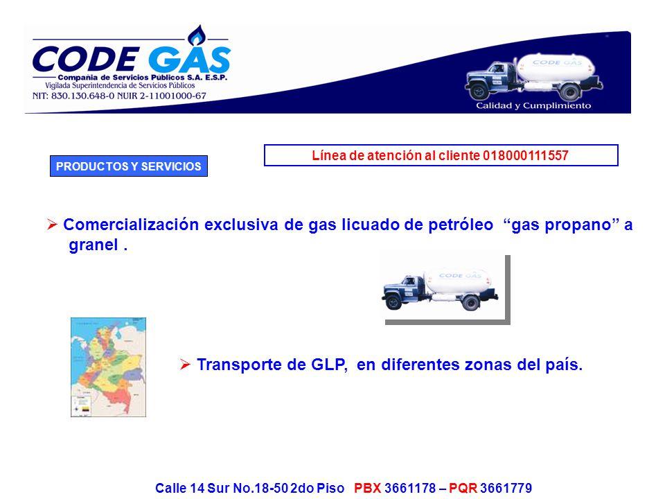 Línea de atención al cliente 018000111557 Calle 14 Sur No.18-50 2do Piso PBX 3661178 – PQR 3661779 Suministro y Transporte de propano ductos especialmente en la zona del Huila y Vichada.