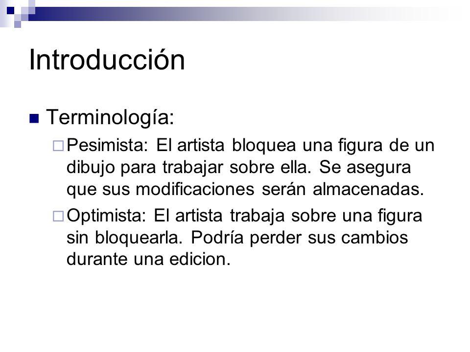 Introducción Terminología: Pesimista: El artista bloquea una figura de un dibujo para trabajar sobre ella. Se asegura que sus modificaciones serán alm