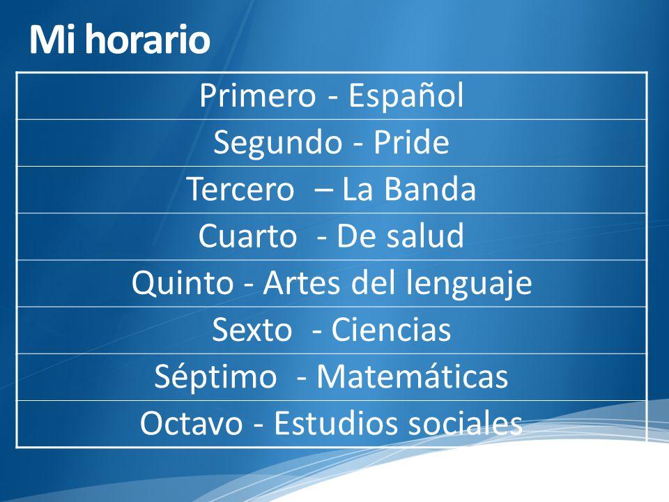 Primero - Español Segundo - Pride Tercero – La Banda Cuarto - De salud Quinto - Artes del lenguaje Sexto - Ciencias Séptimo - Matemáticas Octavo - Estudios sociales