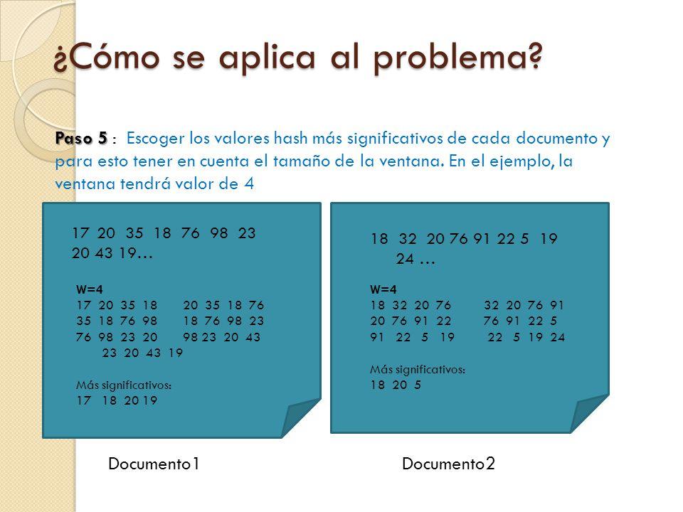 Paso 5 Paso 5 : Escoger los valores hash más significativos de cada documento y para esto tener en cuenta el tamaño de la ventana. En el ejemplo, la v