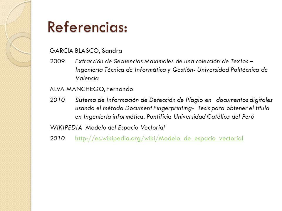Referencias: GARCIA BLASCO, Sandra 2009 Extracción de Secuencias Maximales de una colección de Textos – Ingeniería Técnica de Informática y Gestión- U