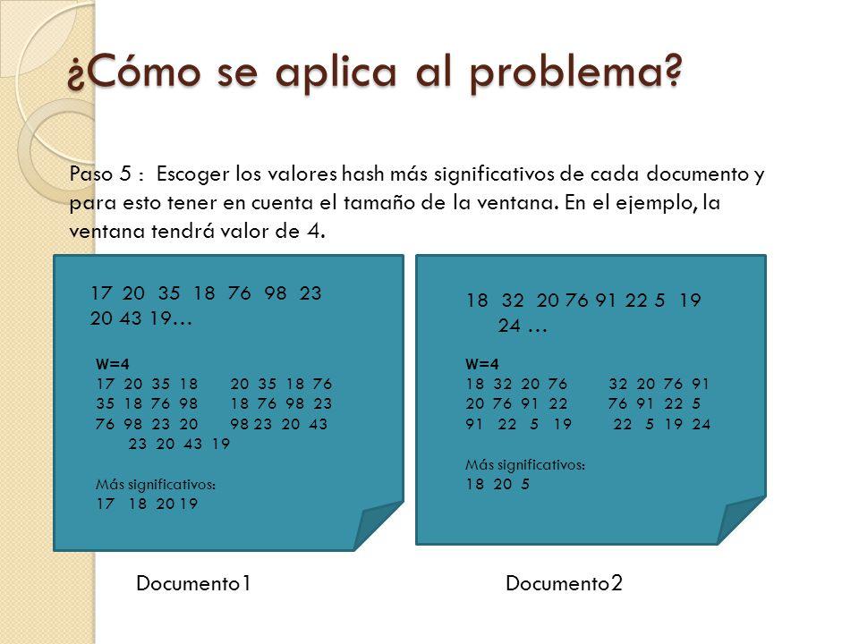 Paso 5 : Escoger los valores hash más significativos de cada documento y para esto tener en cuenta el tamaño de la ventana.