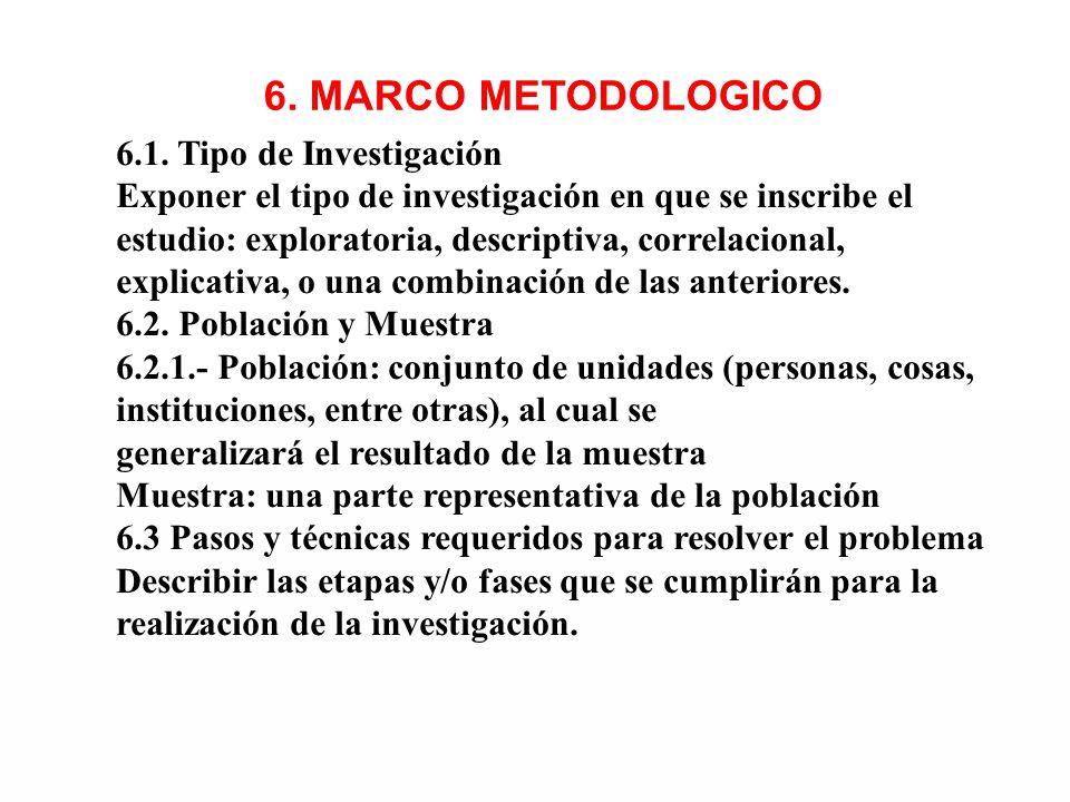 6. MARCO METODOLOGICO 6.1. Tipo de Investigación Exponer el tipo de investigación en que se inscribe el estudio: exploratoria, descriptiva, correlacio