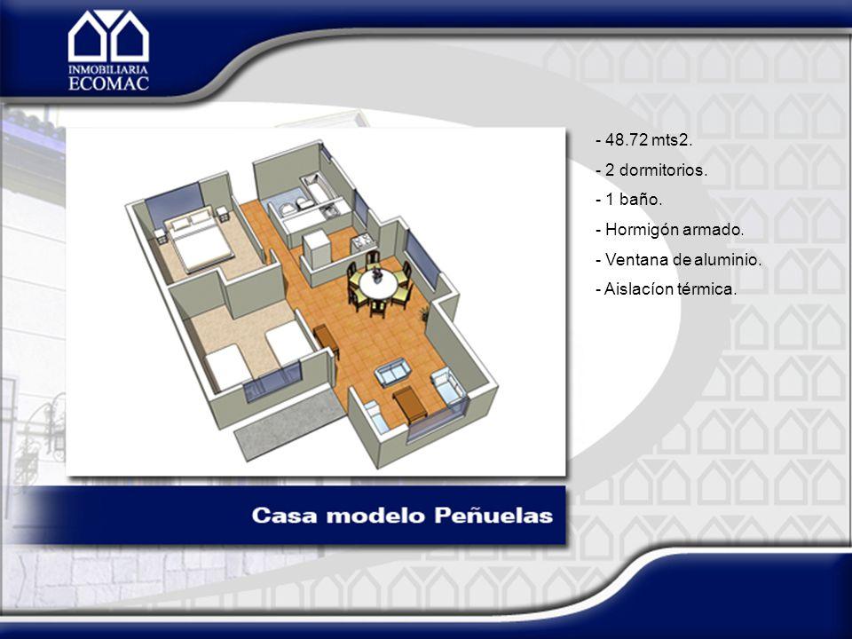 - 48.72 mts2. - 2 dormitorios. - 1 baño. - Hormigón armado. - Ventana de aluminio. - Aislacíon térmica.