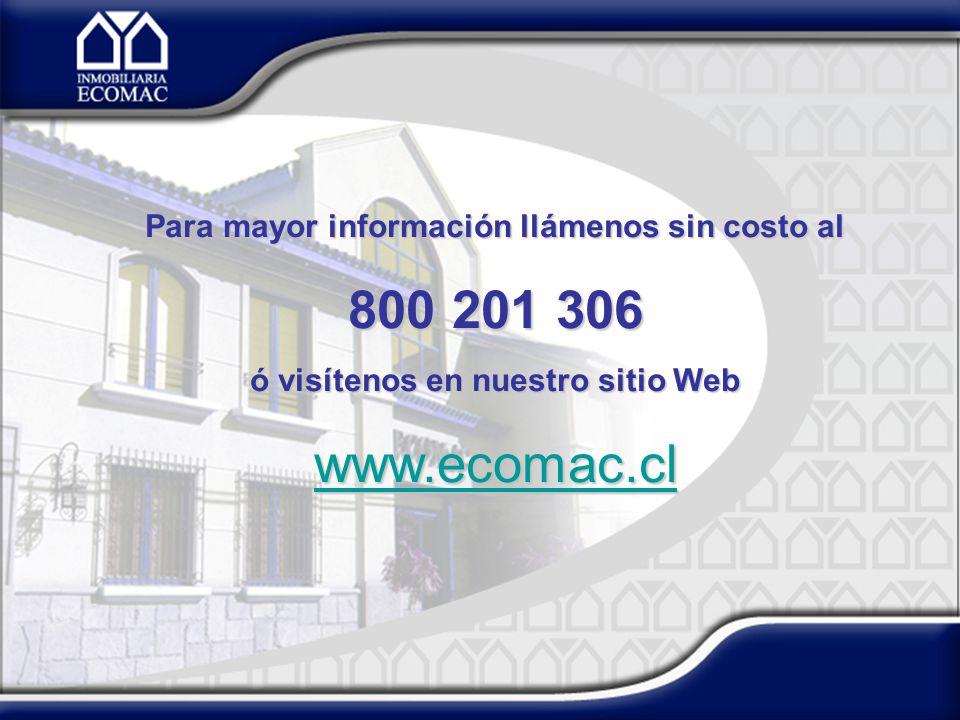Para mayor información llámenos sin costo al 800 201 306 ó visítenos en nuestro sitio Web www.ecomac.cl