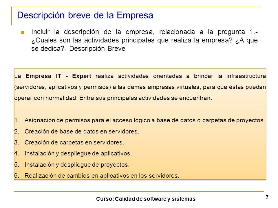 Curso: Calidad de software y sistemas 7 Incluir la descripción de la empresa, relacionada a la pregunta 1.- ¿Cuales son las actividades principales qu