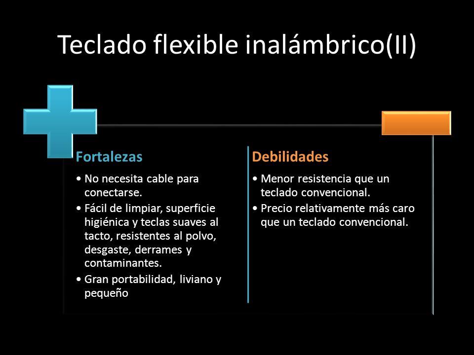 Teclado flexible inalámbrico(II) Fortalezas No necesita cable para conectarse. Fácil de limpiar, superficie higiénica y teclas suaves al tacto, resist