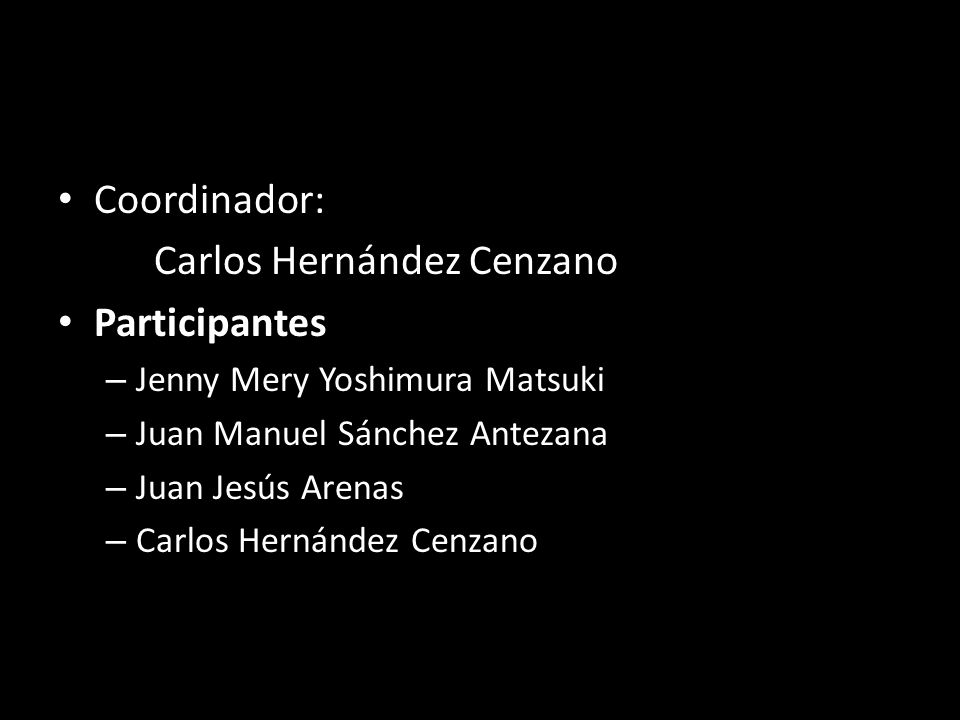 Coordinador: Carlos Hernández Cenzano Participantes – Jenny Mery Yoshimura Matsuki – Juan Manuel Sánchez Antezana – Juan Jesús Arenas – Carlos Hernández Cenzano