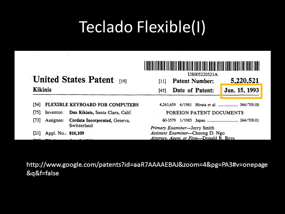 Teclado Flexible(I) http://www.google.com/patents?id=aaR7AAAAEBAJ&zoom=4&pg=PA3#v=onepage &q&f=false