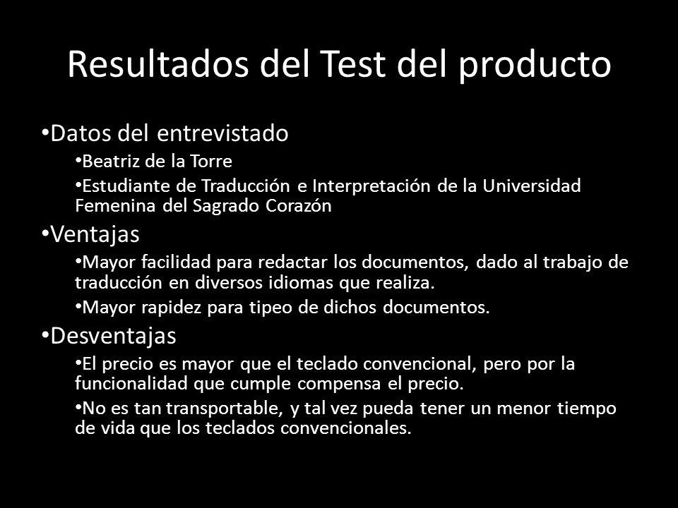 Resultados del Test del producto Datos del entrevistado Beatriz de la Torre Estudiante de Traducción e Interpretación de la Universidad Femenina del S