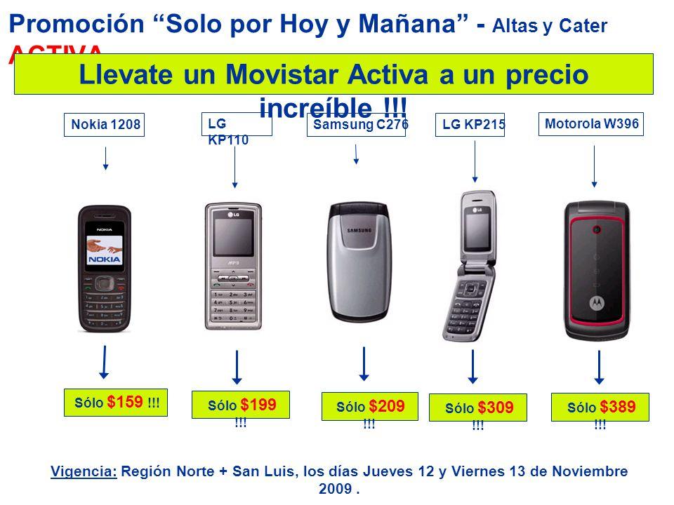 Promoción Solo por Hoy y Mañana - Altas y Cater ACTIVA Llevate un Movistar Activa a un precio increíble !!! Sólo $389 !!! Motorola W396 Sólo $309 !!!
