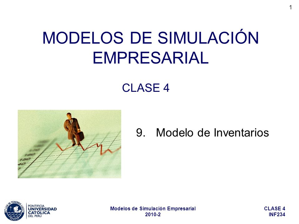 INF234 Modelos de Simulación Empresarial 2010-2 2 Modelo de Inventarios Objetivo Predecir, para los principales ítems de almacén, la cantidad que la empresa debe tener en stock, y sus valores, de acuerdo con el tipo de producto, políticas de producción, políticas de compra y políticas de stocks de la empresa.