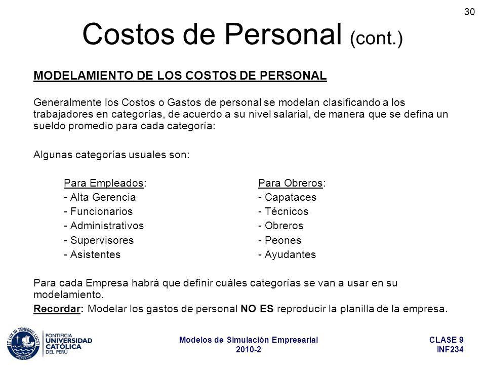 CLASE 9 INF234 Modelos de Simulación Empresarial 2010-2 30 Generalmente los Costos o Gastos de personal se modelan clasificando a los trabajadores en