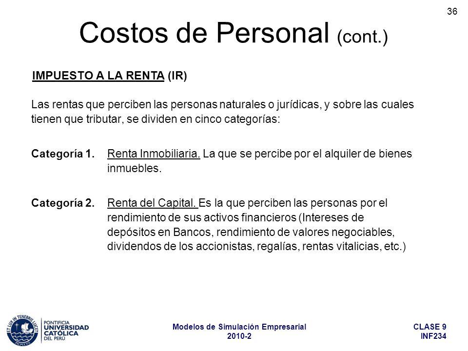 CLASE 9 INF234 Modelos de Simulación Empresarial 2010-2 36 Las rentas que perciben las personas naturales o jurídicas, y sobre las cuales tienen que t
