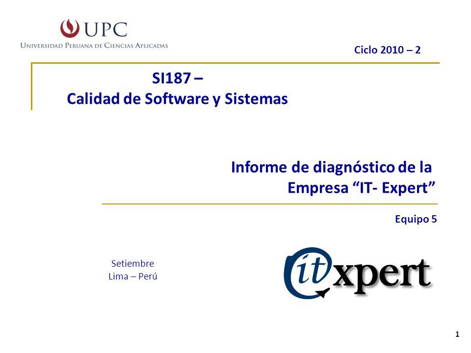 Curso: Calidad de software y sistemas 2 Objetivo de la presentación Presentar la información recolectada sobre la Empresa IT – Expert.