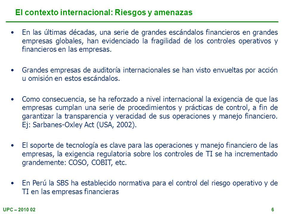 UPC – 2010 026 El contexto internacional: Riesgos y amenazas En las últimas décadas, una serie de grandes escándalos financieros en grandes empresas g