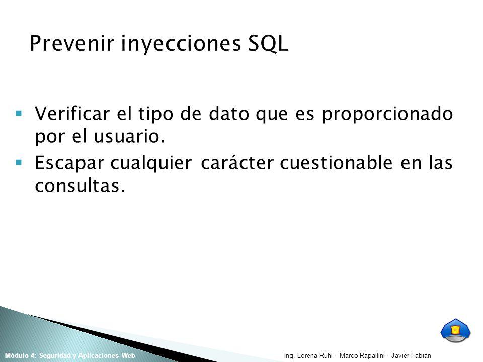 Ing. Lorena Ruhl - Marco Rapallini - Javier FabiánMódulo 4: Seguridad y Aplicaciones Web Verificar el tipo de dato que es proporcionado por el usuario