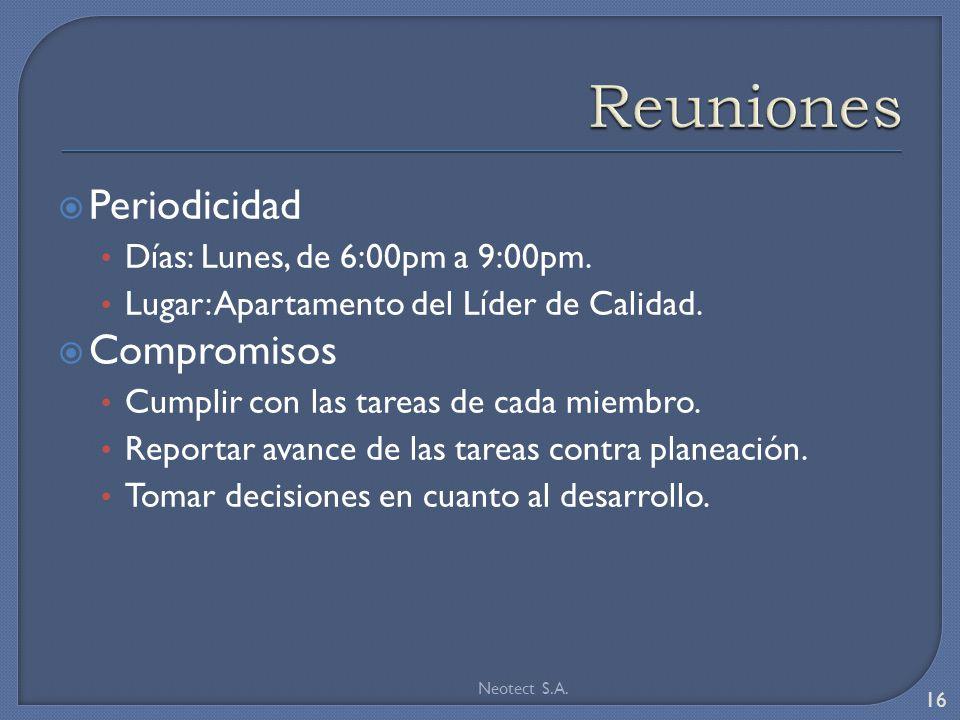 Periodicidad Días: Lunes, de 6:00pm a 9:00pm. Lugar: Apartamento del Líder de Calidad.