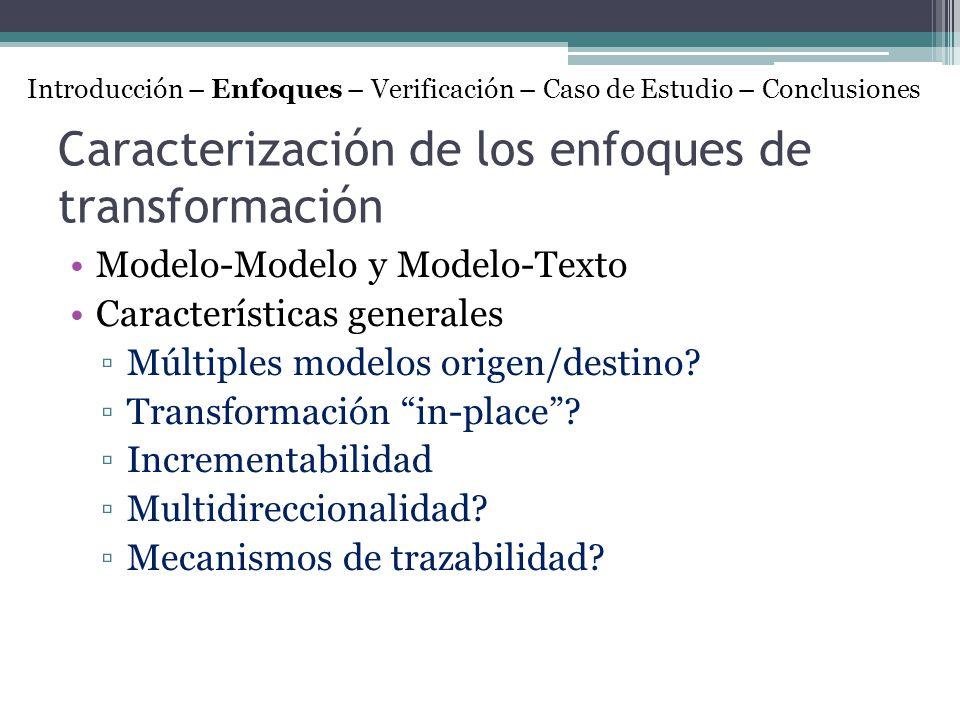 Caracterización de los enfoques de transformación Modelo-Modelo y Modelo-Texto Características generales Múltiples modelos origen/destino? Transformac