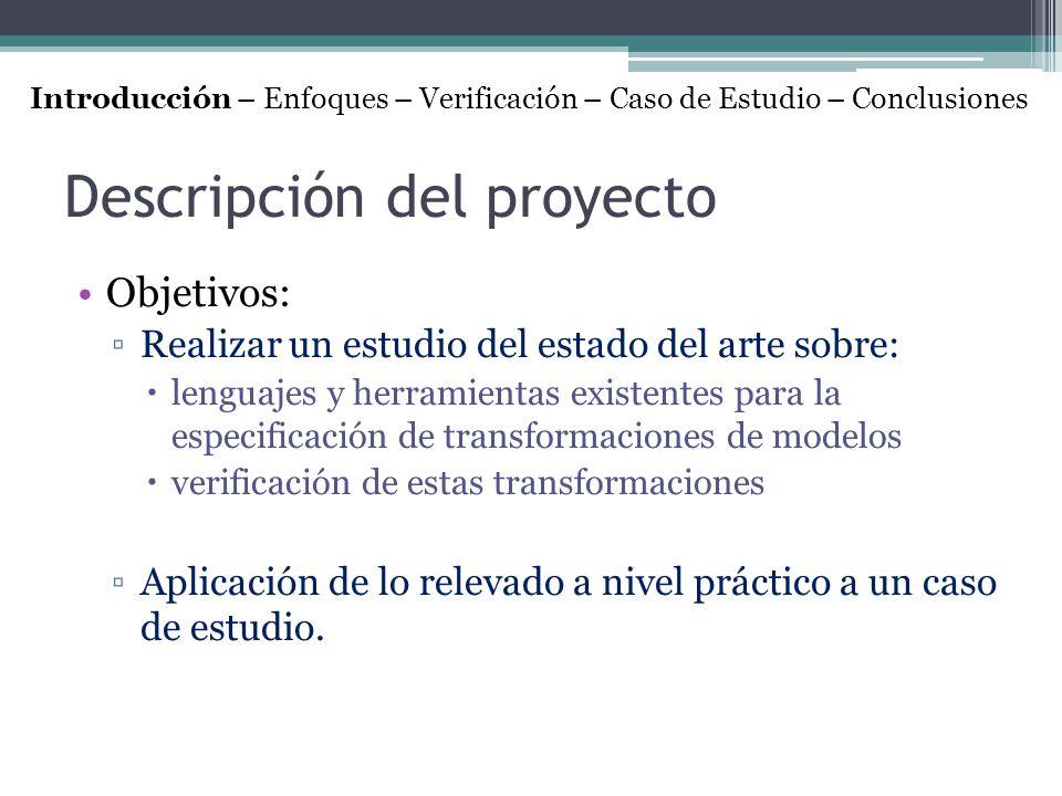 Descripción del proyecto Objetivos: Realizar un estudio del estado del arte sobre: lenguajes y herramientas existentes para la especificación de trans
