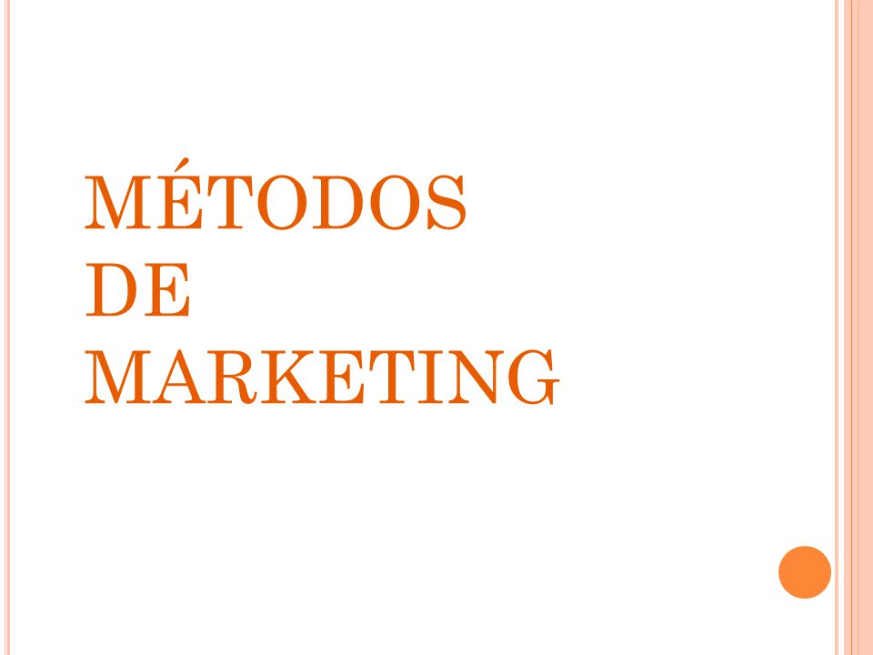 MÉTODOS DE MARKETING