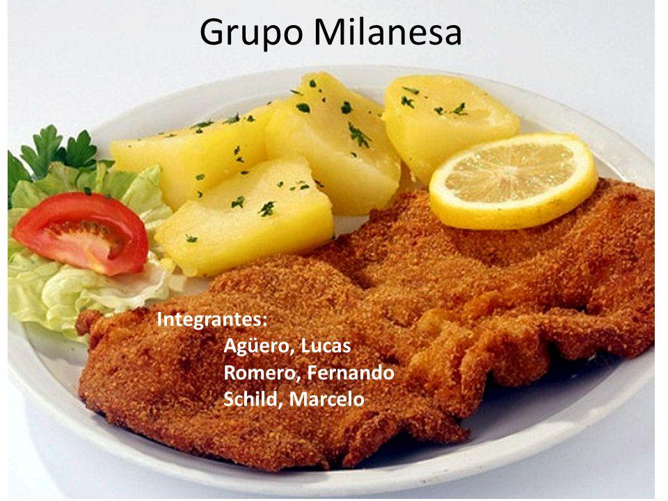 Grupo Milanesa Integrantes: Agüero, Lucas Romero, Fernando Schild, Marcelo