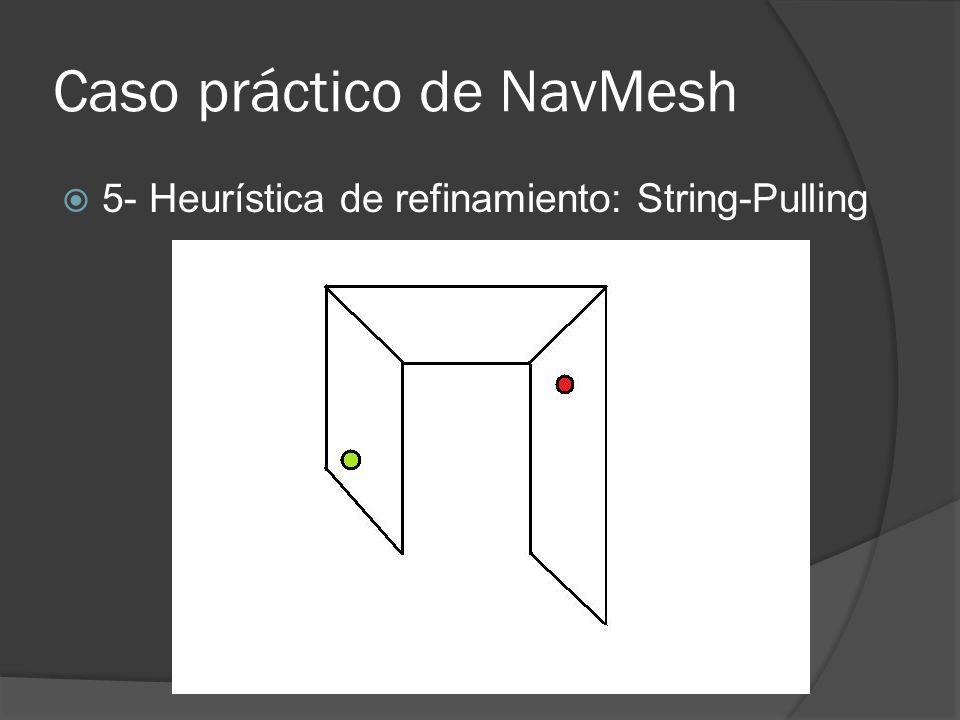 Caso práctico de NavMesh 5- Heurística de refinamiento: String-Pulling