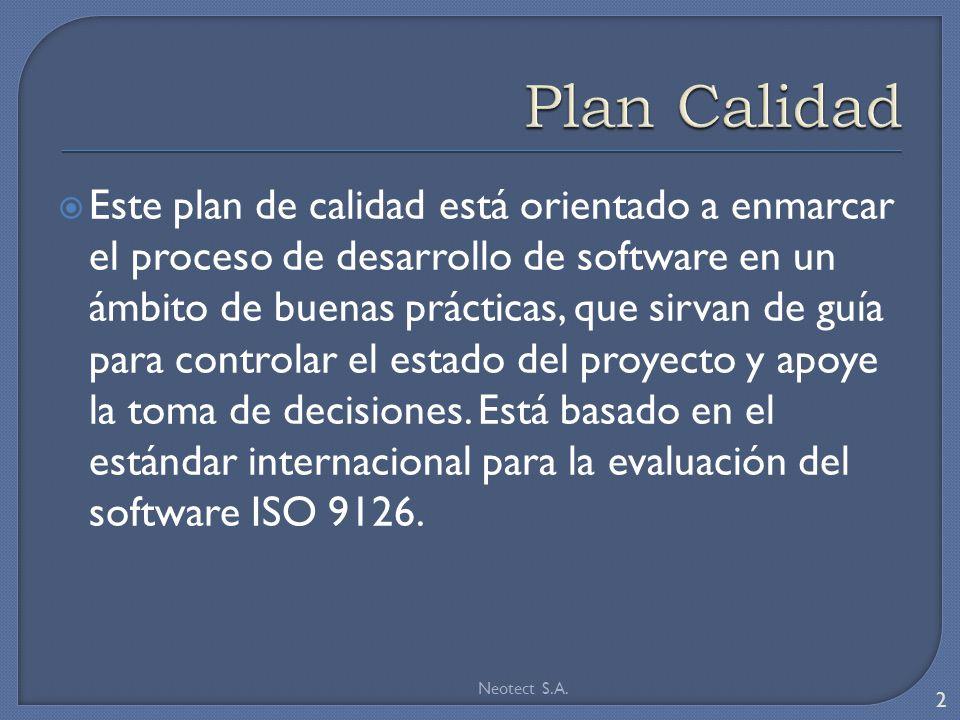 Este plan de calidad está orientado a enmarcar el proceso de desarrollo de software en un ámbito de buenas prácticas, que sirvan de guía para controlar el estado del proyecto y apoye la toma de decisiones.