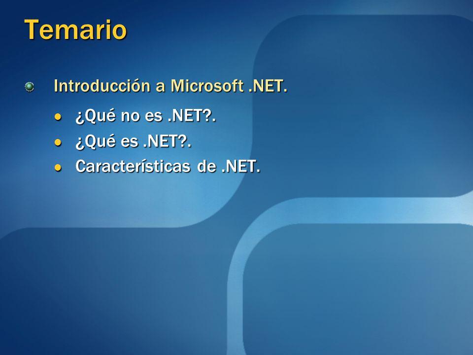 Temario Introducción a Microsoft.NET. ¿Qué no es.NET?. ¿Qué no es.NET?. ¿Qué es.NET?. ¿Qué es.NET?. Características de.NET. Características de.NET.