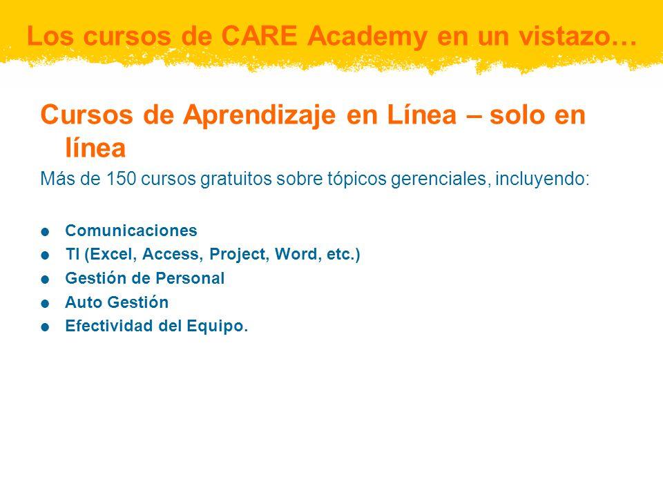 Cursos de Aprendizaje en Línea – solo en línea Más de 150 cursos gratuitos sobre tópicos gerenciales, incluyendo: Comunicaciones TI (Excel, Access, Pr