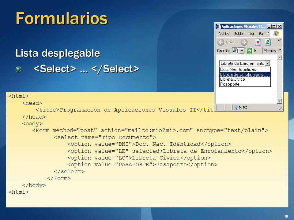 Formularios Lista desplegable...... Programación de Aplicaciones Visuales II Doc. Nac. Identidad Libreta de Enrolamiento Libreta Civica Pasaporte 18