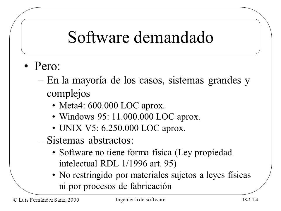 © Luis Fernández Sanz, 2000 IS-1.1-25 Ingeniería de software Test 1) Ingeniería del software es: a) La disciplina para programar software de gestión b) Un método de análisis y de especificación de requisitos del software c) Un enfoque de desarrollo de software basado en la aplicación de algoritmos formales d) Ninguna de las anteriores 2) Señalar cuáles de las siguientes afirmaciones es coherente con una filosofía de desarrollo basada en ingeniería de software (*): a) Dividir el proyecto en tareas sencillas y el producto en componentes abordables por una sola persona b) Confiar el éxito del desarrollo a la habilidad personal de los buenos programadores c) Coordinación del trabajo en equipo d) Documentar para comunicar a otros miembros del equipo e) Codificar cuanto antes para disminuir el riesgo de retrasos