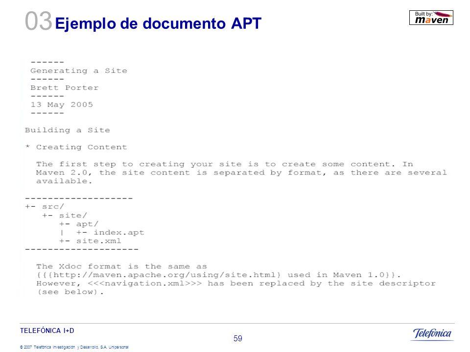 TELEFÓNICA I+D © 2007 Telefónica Investigación y Desarrollo, S.A. Unipersonal 59 Ejemplo de documento APT 03