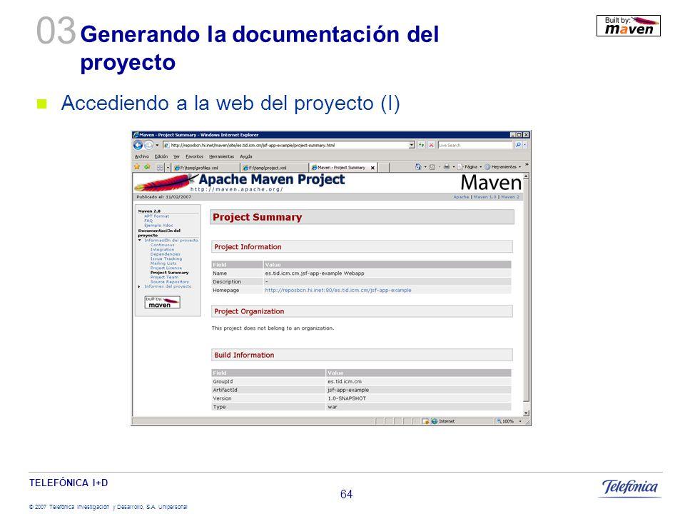 TELEFÓNICA I+D © 2007 Telefónica Investigación y Desarrollo, S.A. Unipersonal 64 Generando la documentación del proyecto Accediendo a la web del proye