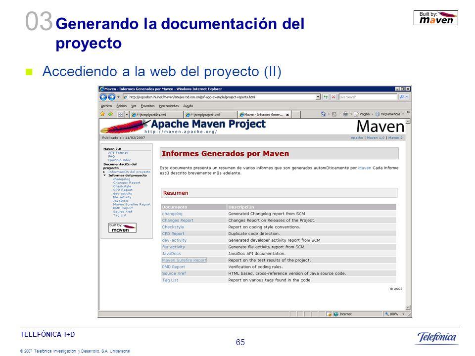 TELEFÓNICA I+D © 2007 Telefónica Investigación y Desarrollo, S.A. Unipersonal 65 Generando la documentación del proyecto Accediendo a la web del proye