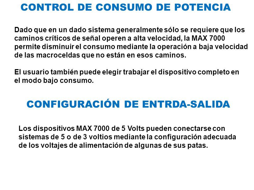 CONTROL DE CONSUMO DE POTENCIA Dado que en un dado sistema generalmente sólo se requiere que los caminos críticos de señal operen a alta velocidad, la MAX 7000 permite disminuir el consumo mediante la operación a baja velocidad de las macroceldas que no están en esos caminos.