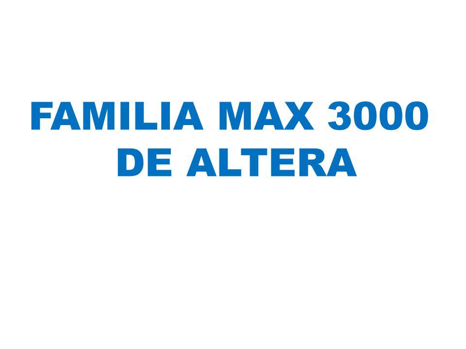 FAMILIA MAX 3000 DE ALTERA