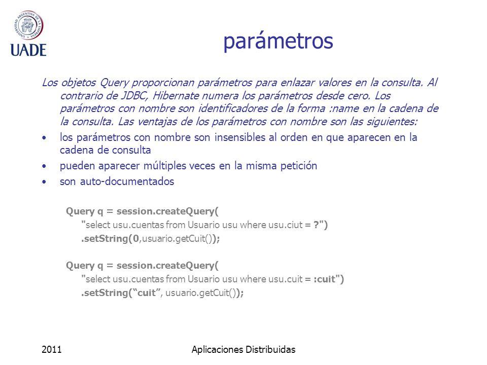 parámetros Los objetos Query proporcionan parámetros para enlazar valores en la consulta.